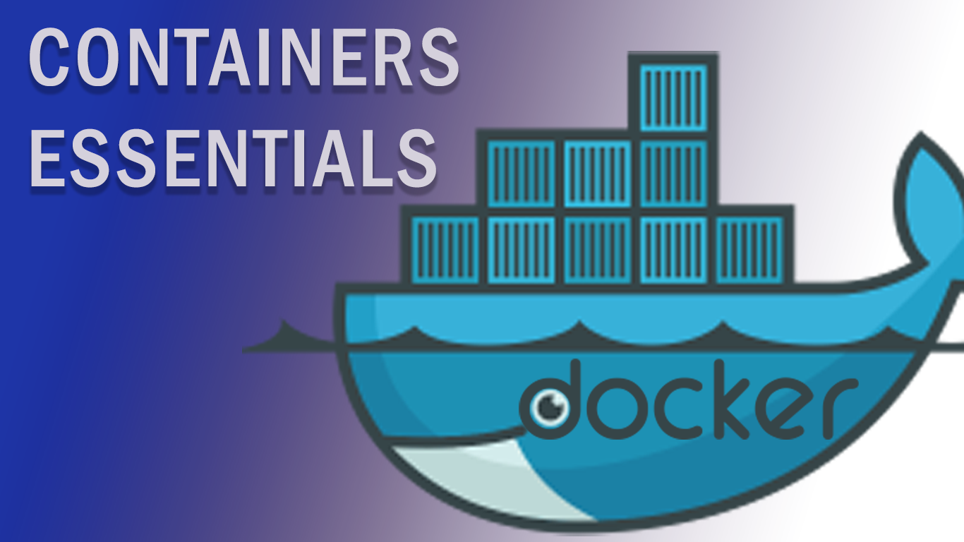 Containers Essentials - Docker ContainersEssentialsDocker